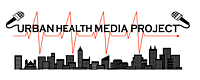 Urban Health Media Project